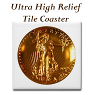 Ultra High Relief $20 Gold Tile Coaster on the Greater Atlanta Coin Show's Numismatic Shoppe